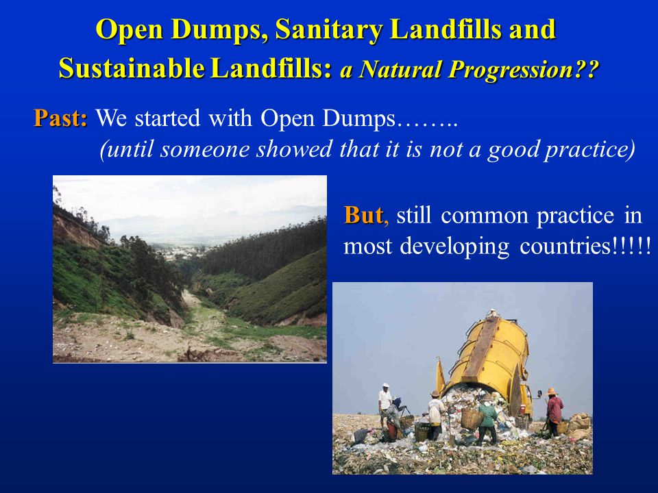 Open Dumps, Sanitary Landfills and Sustainable Landfills: a Natural Progression .