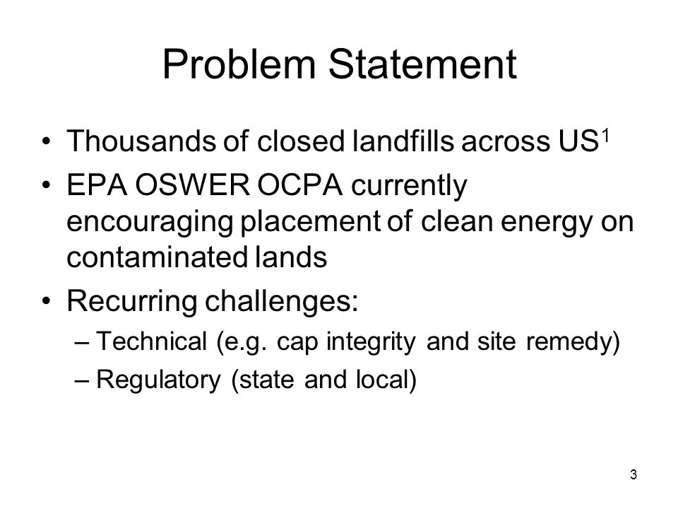 2 Goal Summarize the findings from 2009 research, including the following: 1.The opportunity for solar energy on landfills 2.Relevant solar power syst