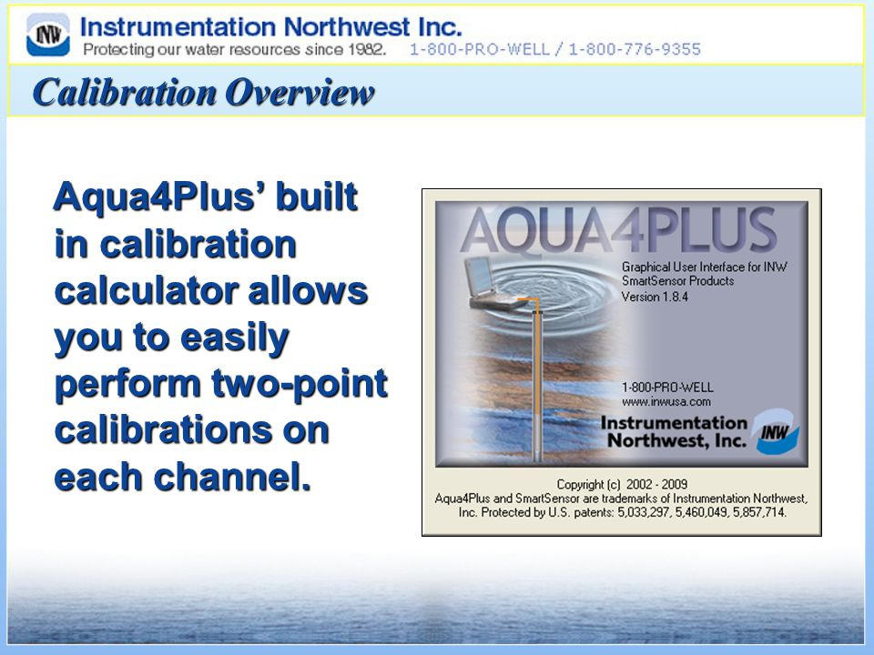Calibration Overview Aqua4Plus' built in calibration calculator allows you to easily perform two-point calibrations on each channel.