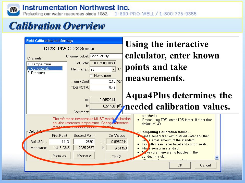 Calibration Overview Using the interactive calculator, enter known points and take measurements.