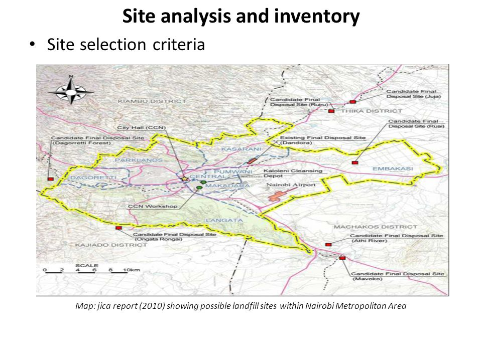 Site analysis and inventory Site selection criteria Map: jica report (2010) showing possible landfill sites within Nairobi Metropolitan Area