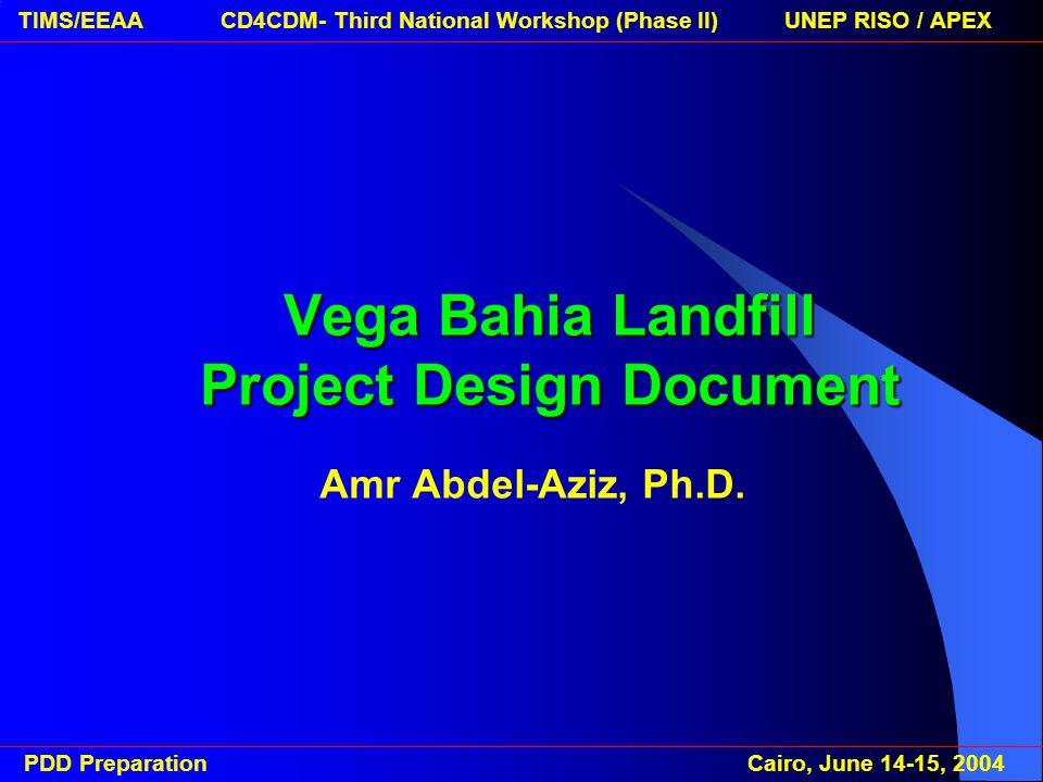 PDD Preparation Cairo, June 14-15, 2004 TIMS/EEAA CD4CDM- Third National Workshop (Phase II) UNEP RISO / APEX G.