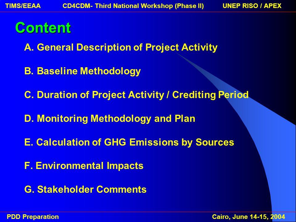 PDD Preparation Cairo, June 14-15, 2004 TIMS/EEAA CD4CDM- Third National Workshop (Phase II) UNEP RISO / APEX C.