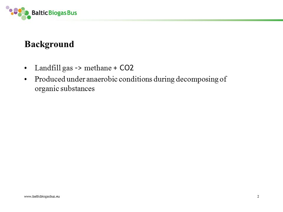 www.balticbiogasbus.eu3 Current situation of the Aardlapalu landfill Closed since the summer of 2009.