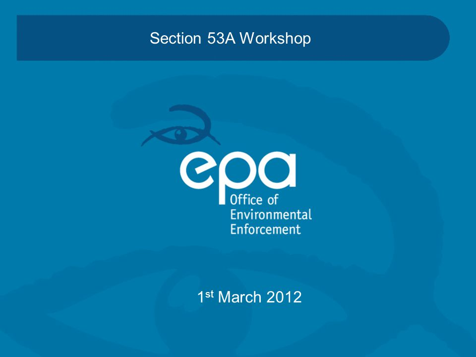 Section 53A Workshop 1 st March 2012