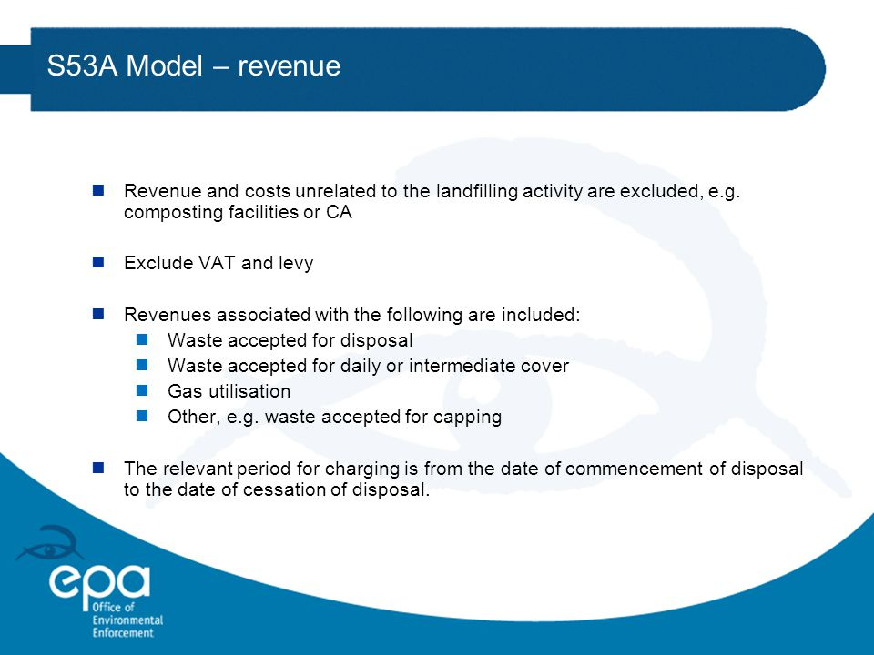 S53A Model – revenue nRevenue and costs unrelated to the landfilling activity are excluded, e.g.