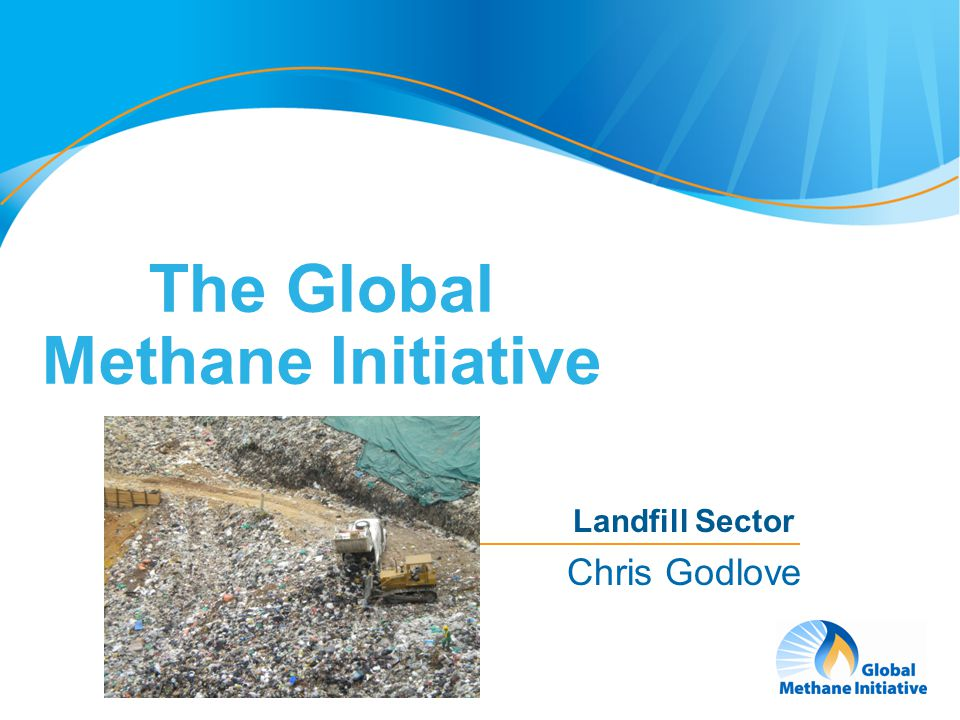 1 The Global Methane Initiative Landfill Sector Chris Godlove