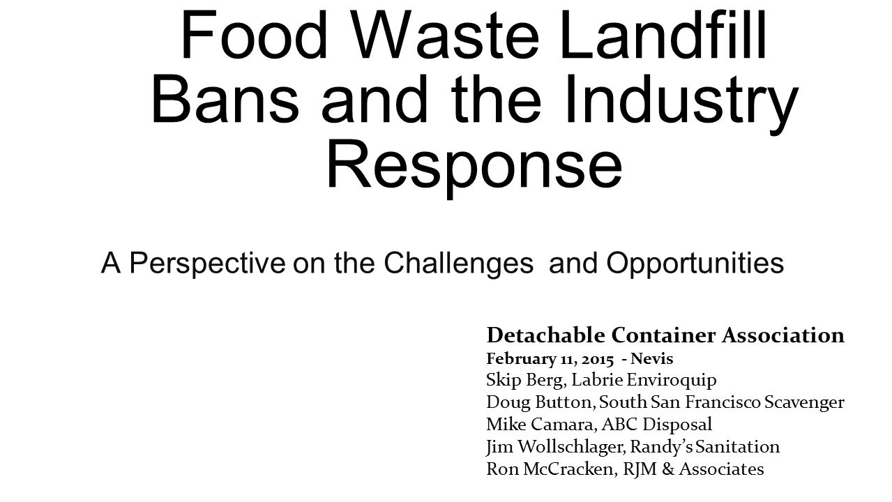 Industry Response What has been the local reaction to calls for food waste recycling or diversion.