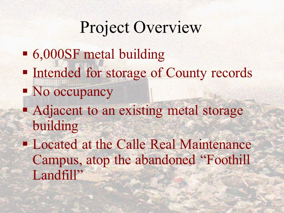 Building on a Landfill Celeste Manolas, Project Manager Santa Barbara County General Services Capital Projects