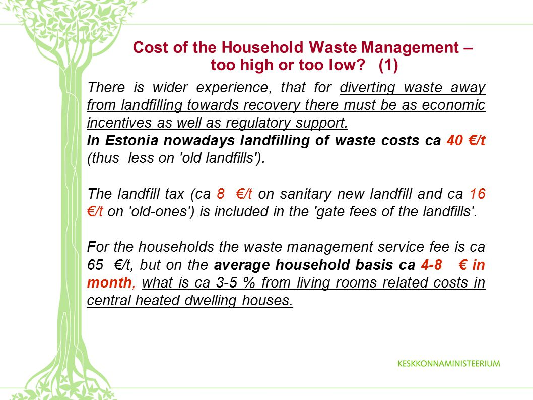 Cost of the Household Waste Management – too high or too low.