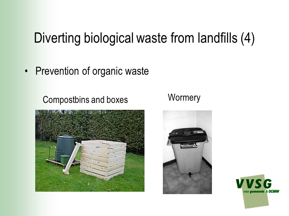 Diverting biological waste from landfills (4) Prevention of organic waste Compostbins and boxes Wormery