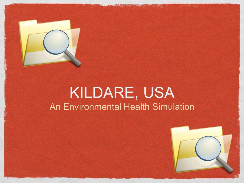 KILDARE, USA An Environmental Health Simulation