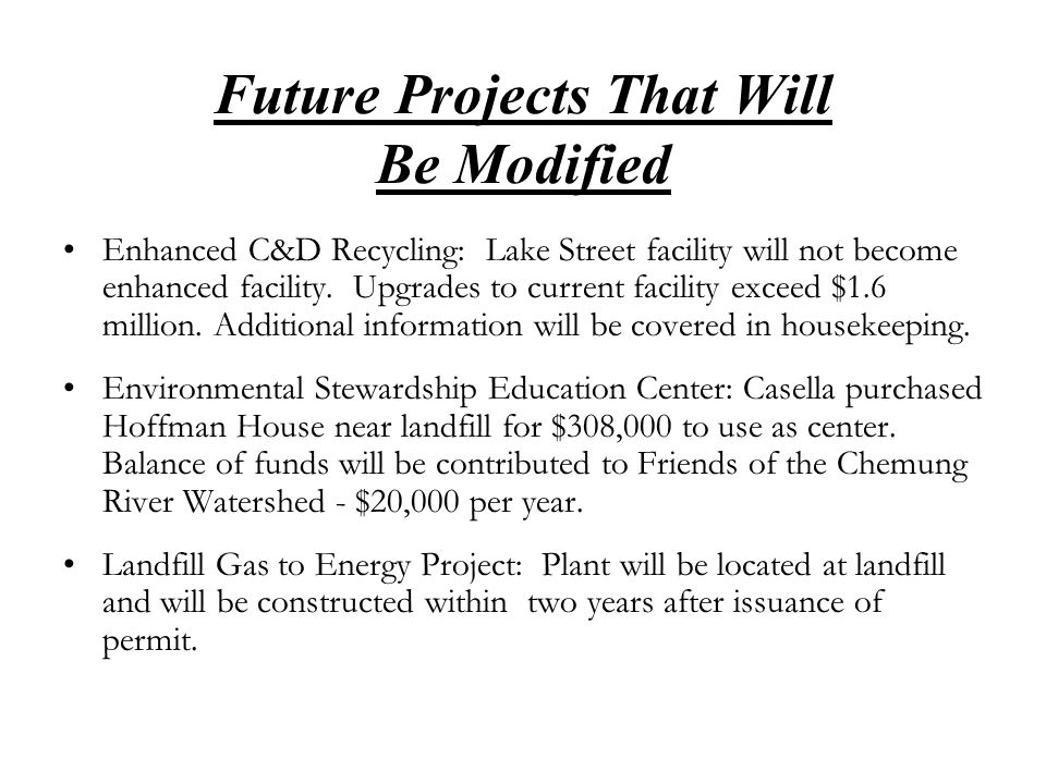 Future Projects That Will Be Modified Enhanced C&D Recycling: Lake Street facility will not become enhanced facility.