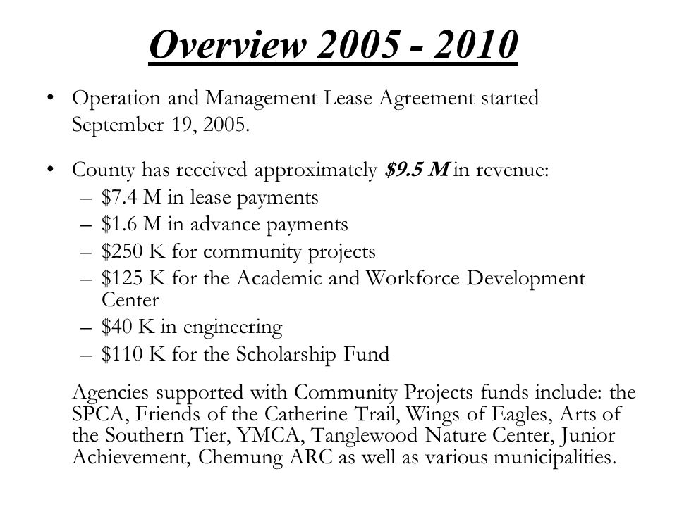Overview 2005 - 2010 Operation and Management Lease Agreement started September 19, 2005.
