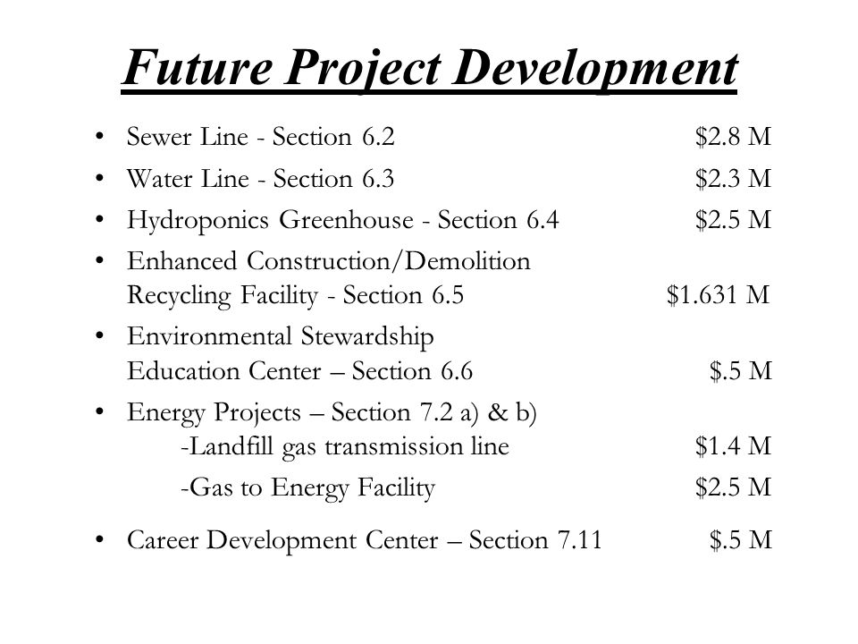 Future Projects That Will Remain Unchanged Career Development Center: Will continue to receive $25,000 per year.
