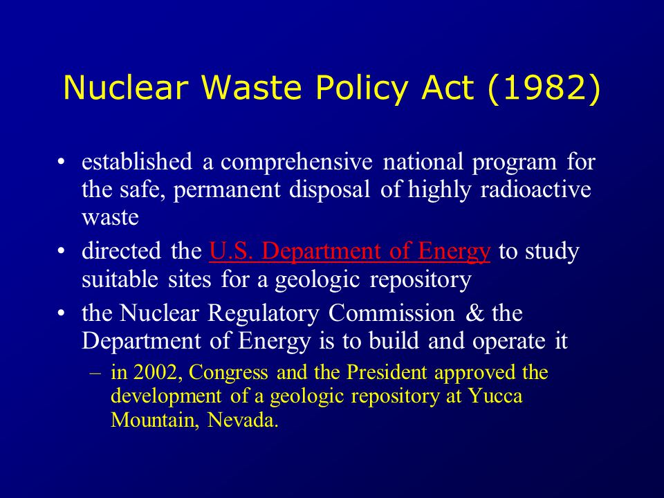 Nuclear Waste Policy Act (1982) established a comprehensive national program for the safe, permanent disposal of highly radioactive waste directed the U.S.
