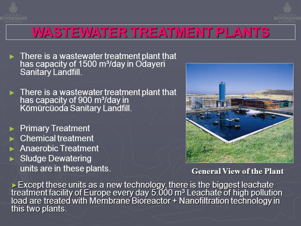 WASTEWATER TREATMENT PLANTS General View of the Plant ► ► There is a wastewater treatment plant that has capacity of 1500 m³/day in Odayeri Sanitary L
