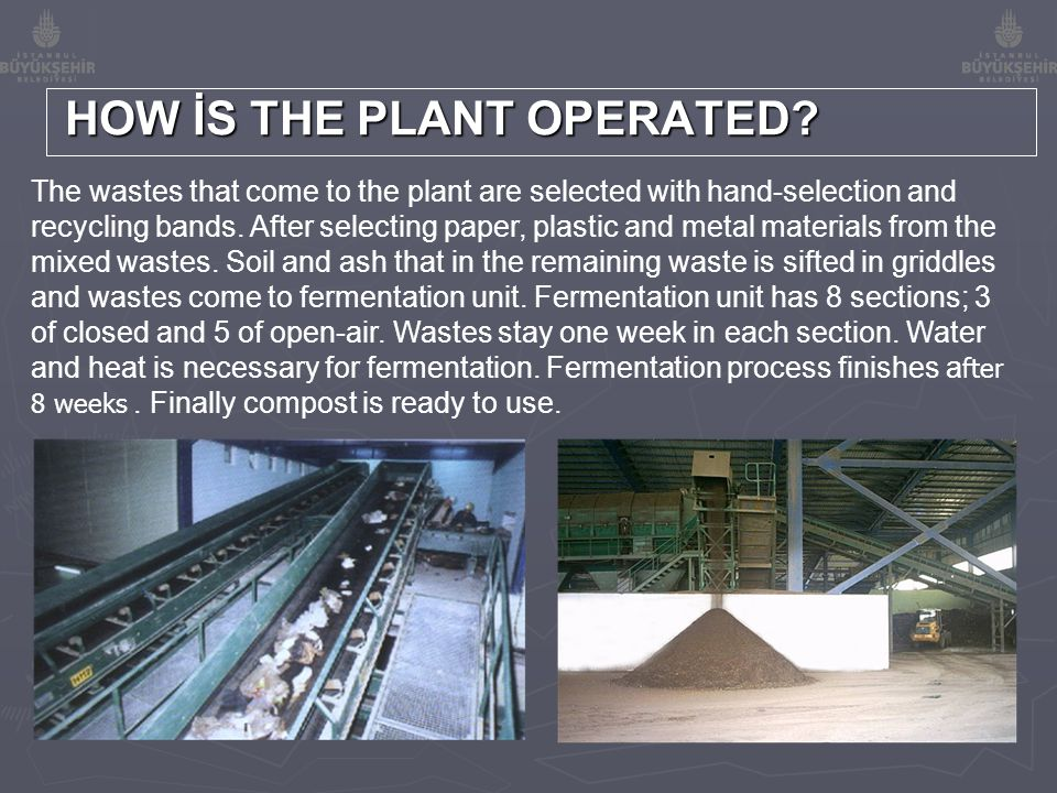 The wastes that come to the plant are selected with hand-selection and recycling bands.