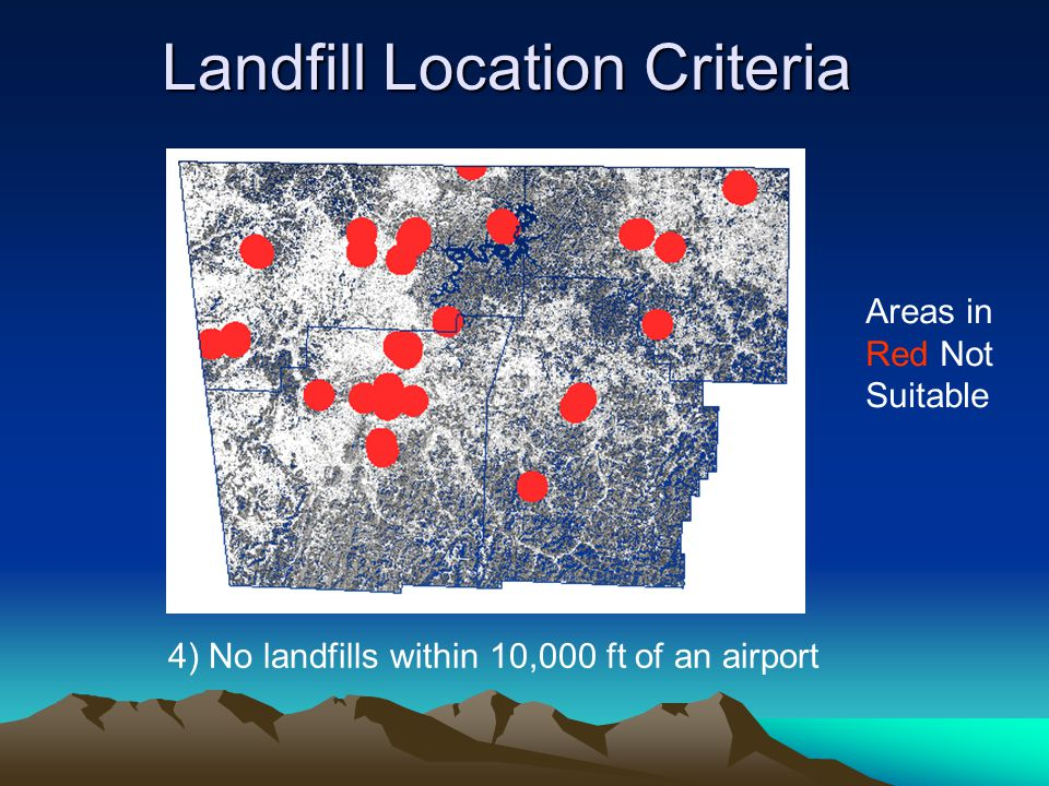 Landfill Location Criteria 4) No landfills within 10,000 ft of an airport Areas in Red Not Suitable