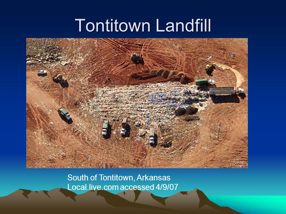 Tontitown Landfill South of Tontitown, Arkansas Local.live.com accessed 4/9/07