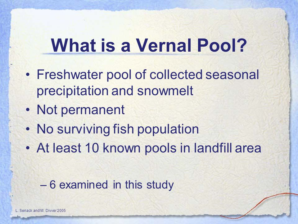 L. Senack and M. Divver 2005 What is a Vernal Pool.