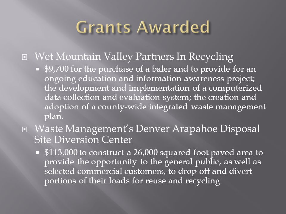  Wet Mountain Valley Partners In Recycling  $9,700 for the purchase of a baler and to provide for an ongoing education and information awareness pro