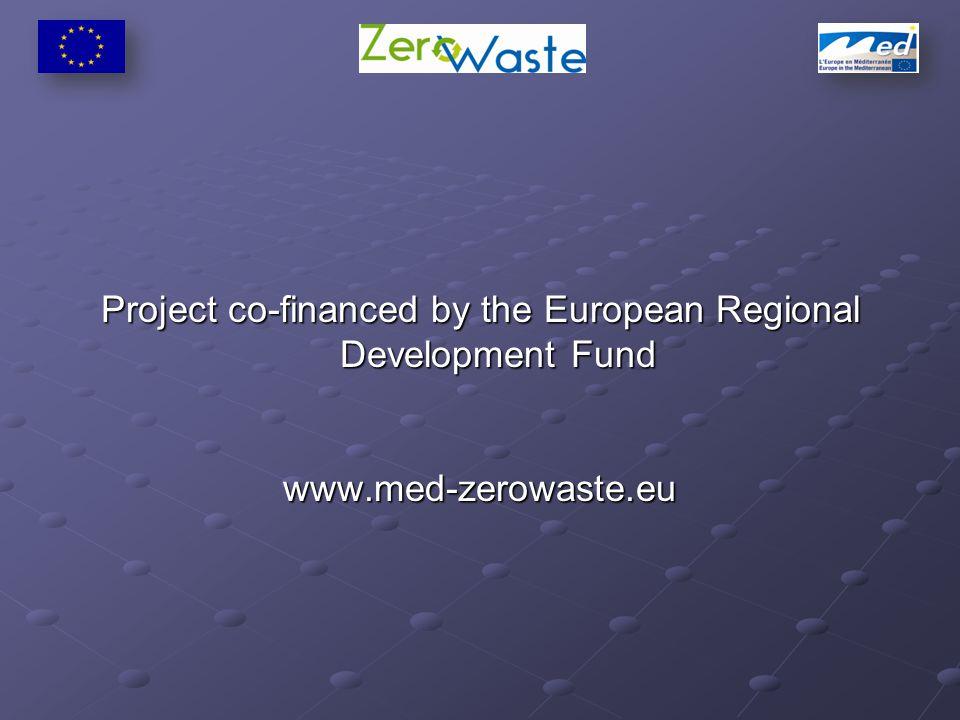 Project co-financed by the European Regional Development Fund www.med-zerowaste.eu