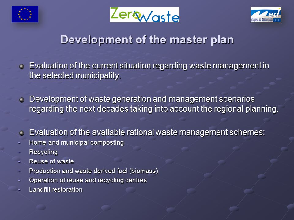 Development of the master plan Evaluation of the current situation regarding waste management in the selected municipality.