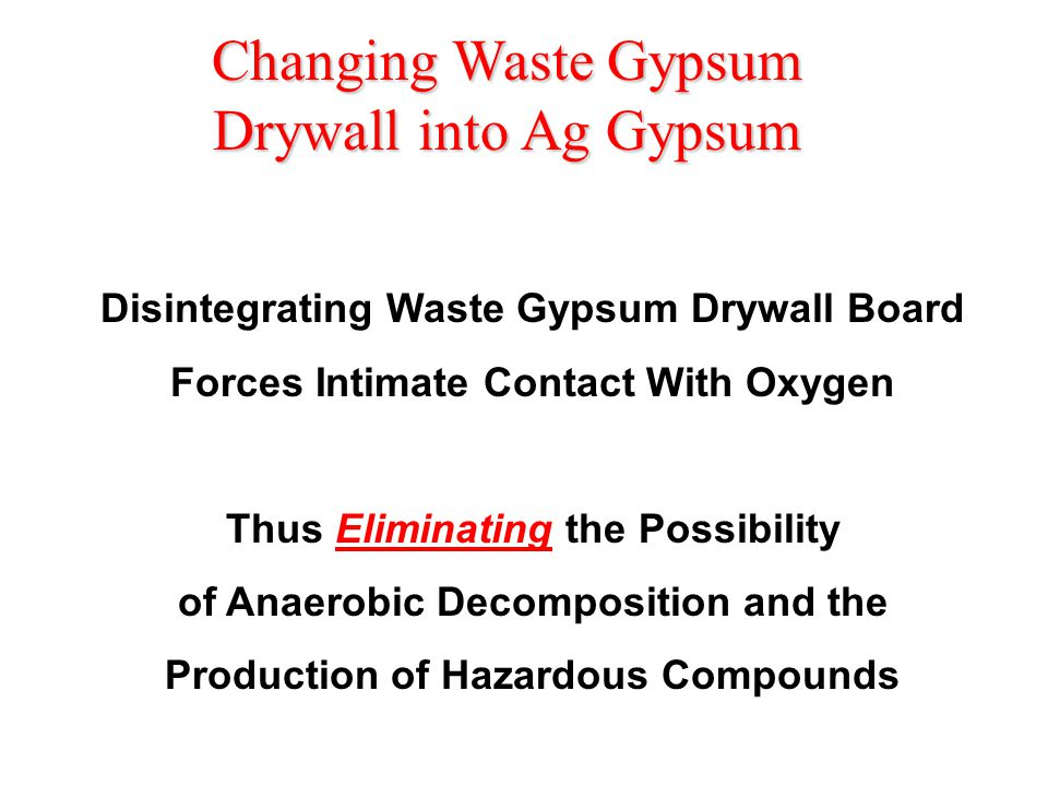 Why? Reduced Waste Gyp Board Particle Size is Critical for Conversion to Agricultural Use