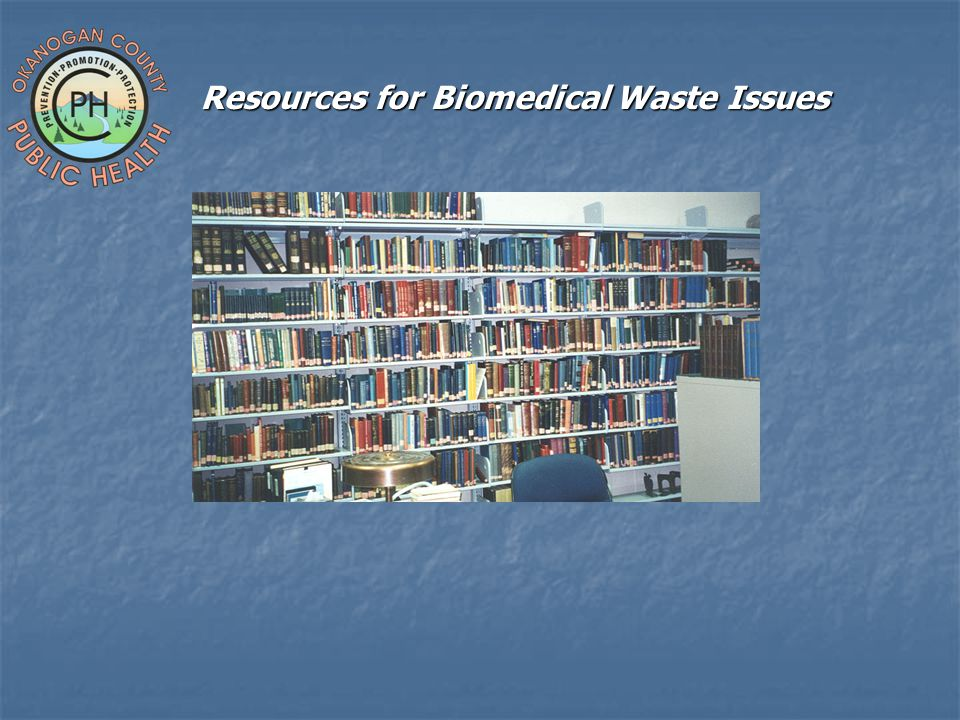 Resources for Biomedical Waste Issues