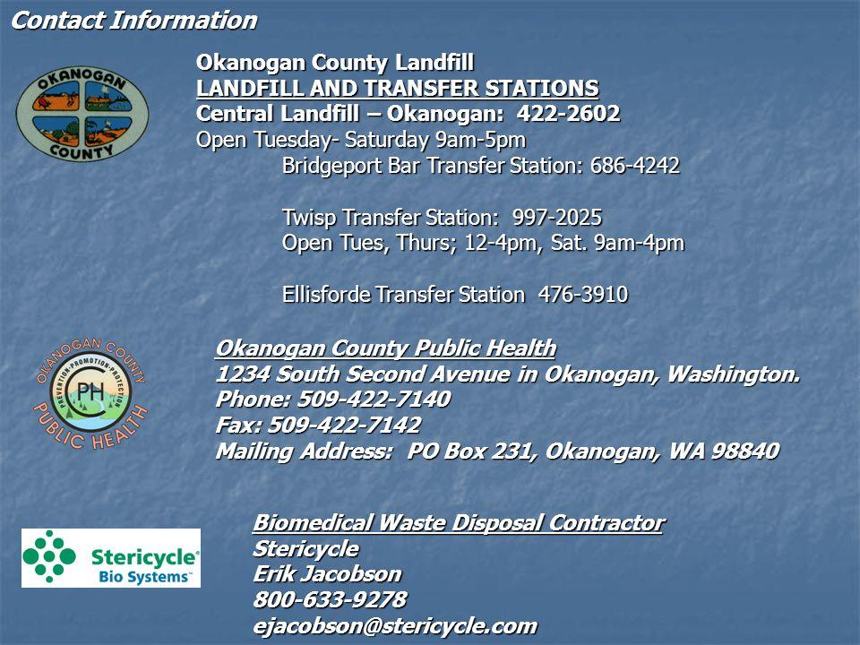 Contact Information Okanogan County Landfill LANDFILL AND TRANSFER STATIONS Central Landfill – Okanogan: 422-2602 Central Landfill – Okanogan: 422-2602 Open Tuesday- Saturday 9am-5pm Open Tuesday- Saturday 9am-5pm Bridgeport Bar Transfer Station: 686-4242 Twisp Transfer Station: 997-2025 Open Tues, Thurs; 12-4pm, Sat.