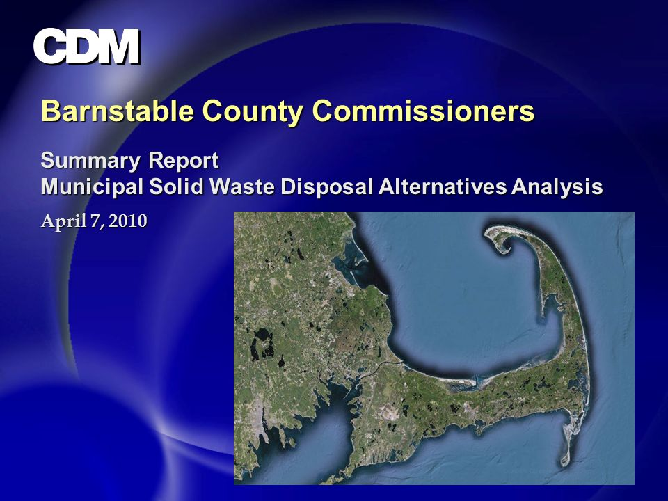 Outline for Today's Presentation u Provide overview of study prepared for Barnstable County Solid Waste Advisory Committee (SWAC) of long-term alternatives for disposal of Municipal Solid Waste (MSW) u Background u Review of proposed SEMASS Memorandum of Understanding (MOU) u Evaluation of future alternatives u Regional options u Conclusions and recommendations