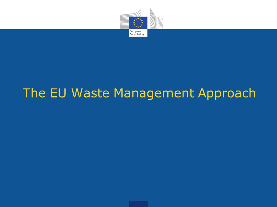Thematic Strategy on Waste Prevention and Recycling Waste Framework Directive (Includes Municipal and Construction Demolition waste) Waste Shipment Regulation Recycling Standards (future) Landfill Directive Incineration Directive Packaging Mining waste Sewage Sludge PCB/ PCT Vehicles WEEE & Restriction of use Batteries In Brown : with targets Framework Treatment Streams