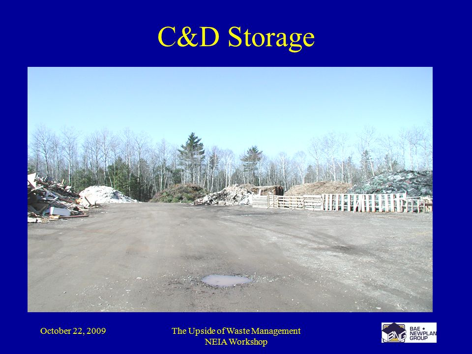 October 22, 2009The Upside of Waste Management NEIA Workshop C&D Storage