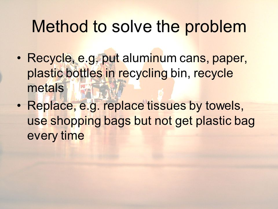 Method to solve the problem Recycle, e.g.