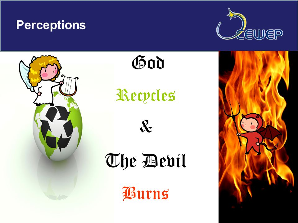 God Recycles & The Devil Burns Perceptions