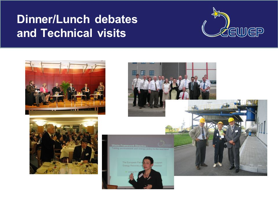 Dinner/Lunch debates and Technical visits