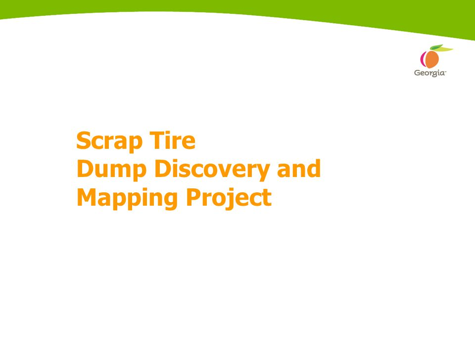 Changes to Solid Waste Management Act Scrap Tire Dump Discovery and Mapping Project