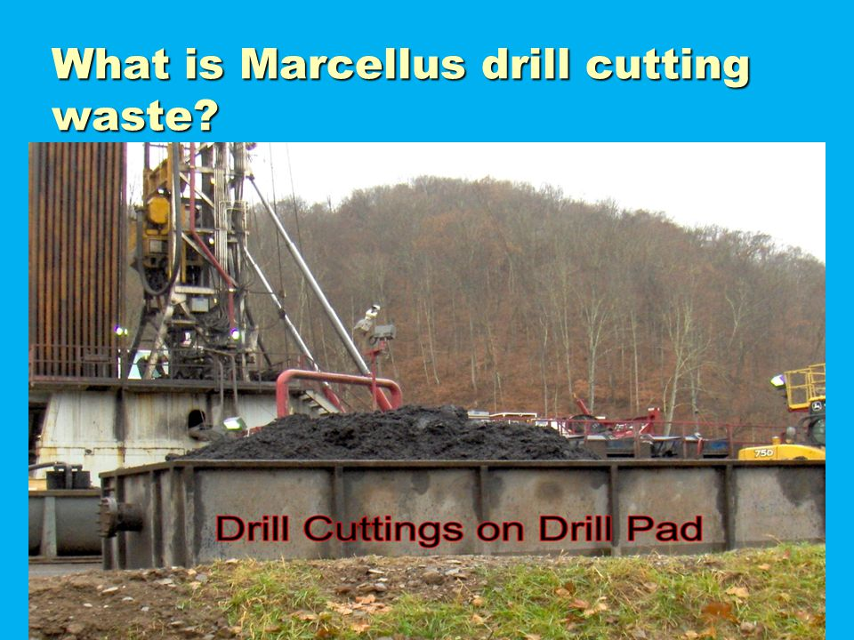 What is Marcellus drill cutting waste?