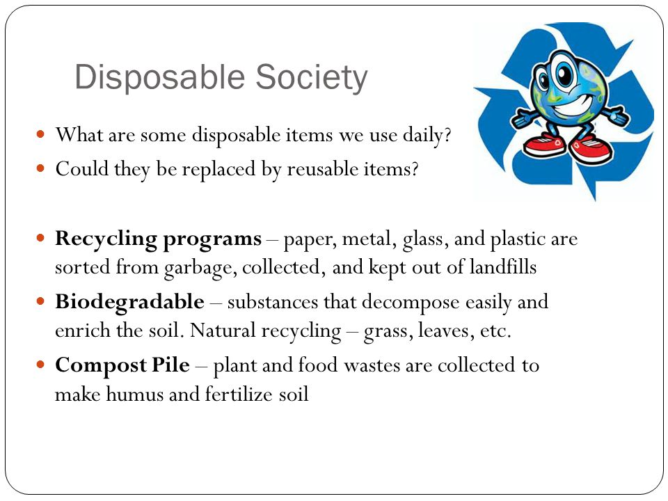 Disposable Society What are some disposable items we use daily.
