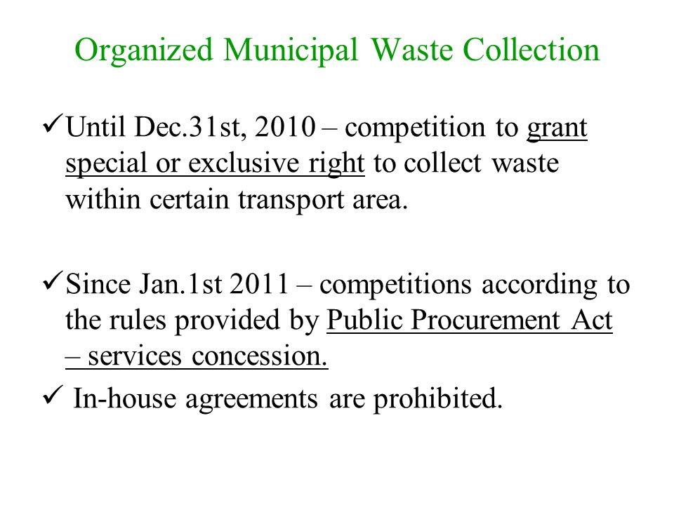 Organized Municipal Waste Collection Until Dec.31st, 2010 – competition to grant special or exclusive right to collect waste within certain transport