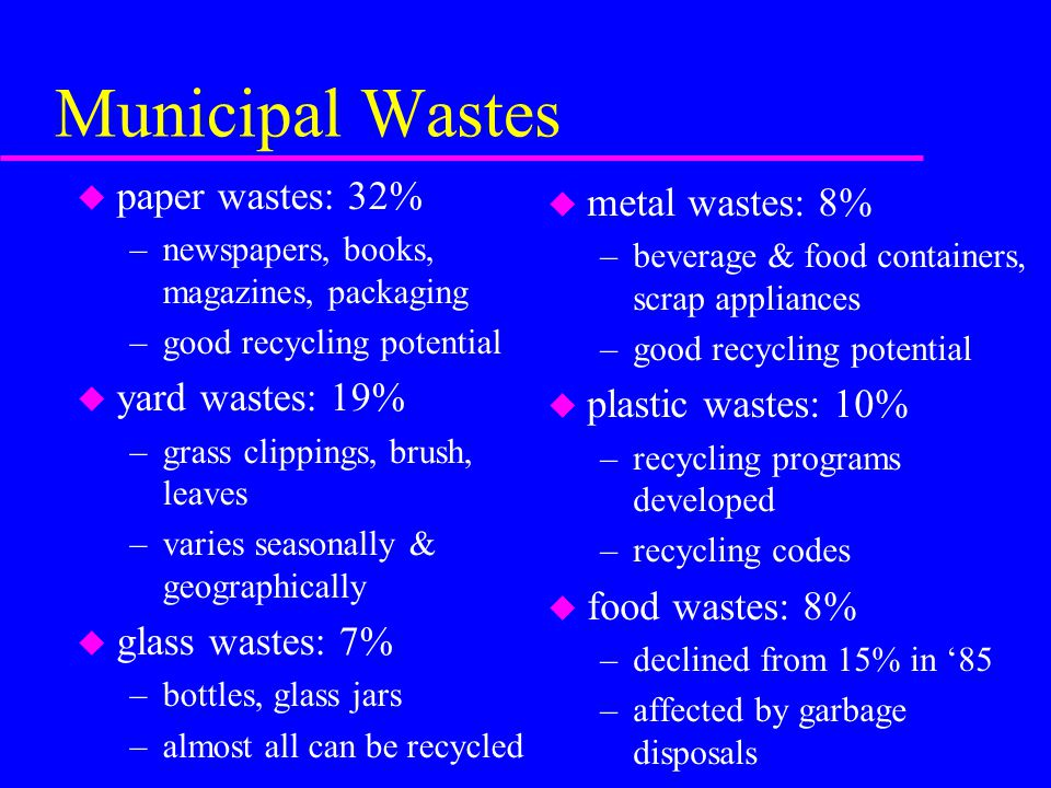 Plastic Recycling Codes u Polyethylene terephthalate, PETE-1 u High-density polyethylene, HDPE-2 u Polyvinyl chloride, PVC-3 u Low-density polyethylene, LDPE-4 u Polypropelyne, PP-5 u Polystyrene, PS-6 u Other, 7