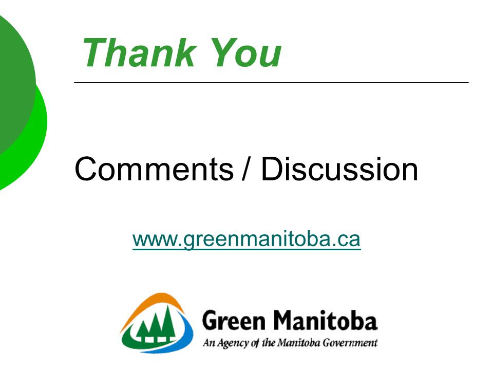 Comments / Discussion www.greenmanitoba.ca Thank You