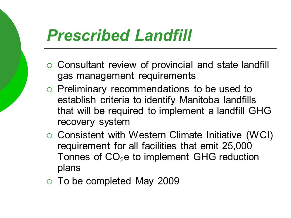 Prescribed Landfill  Consultant review of provincial and state landfill gas management requirements  Preliminary recommendations to be used to estab