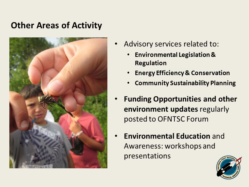 Other Areas of Activity Advisory services related to: Environmental Legislation & Regulation Energy Efficiency & Conservation Community Sustainability