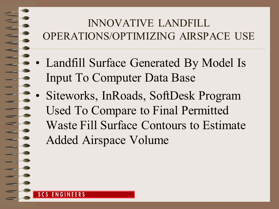 Landfill Surface Generated By Model Is Input To Computer Data Base Siteworks, InRoads, SoftDesk Program Used To Compare to Final Permitted Waste Fill