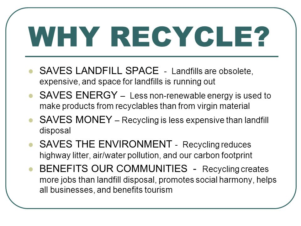 WHY RECYCLE.