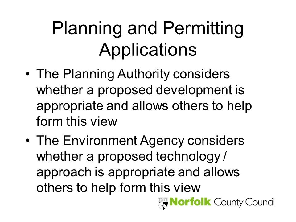 Planning and Permitting Applications The Planning Authority considers whether a proposed development is appropriate and allows others to help form thi