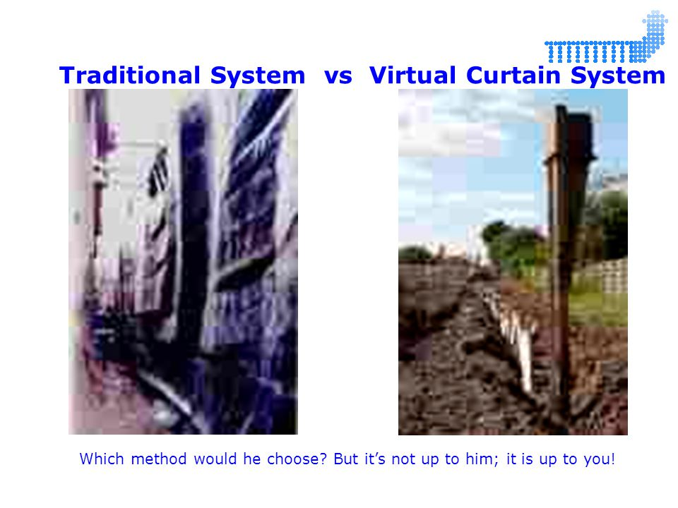 Traditional System vs Virtual Curtain System Which method would he choose.