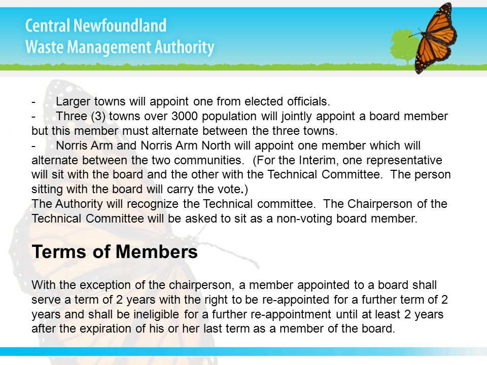 - Larger towns will appoint one from elected officials. - Three (3) towns over 3000 population will jointly appoint a board member but this member mus